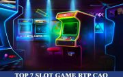 top-7-slot-game-co-ty-le-rtp-cao-nhat